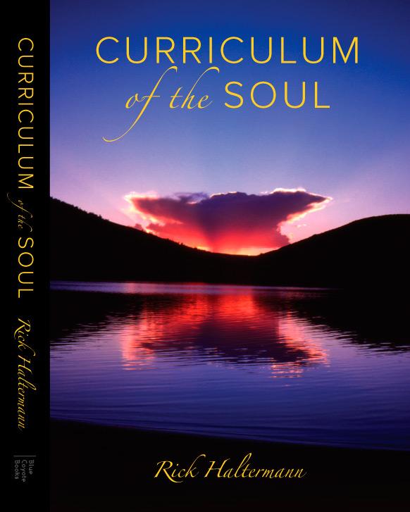 Curriculum Of The Soul by Rick Haltermann